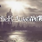 【ニーアオートマタ】体験版をプレイしてみました。